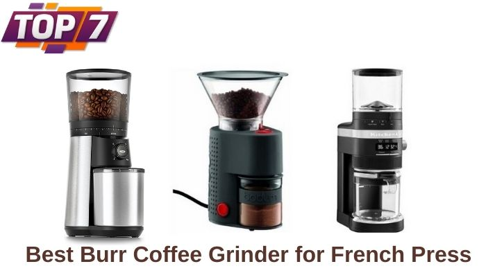 Best Burr Coffee Grinder for French Press