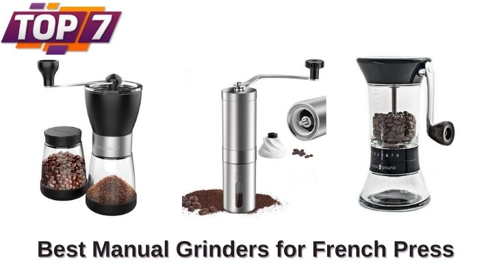 Best Manual Grinders for French Press