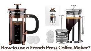How to use a French Press Coffee Maker